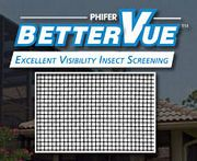 BetterVue  Excellent Visibility Insect Screen